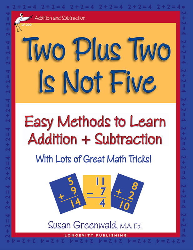 Two Plus Two Is Not Five: Easy Methods to Learn Addition and ...